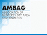 Association of Monterey Bay Area Governments (AMBAG)